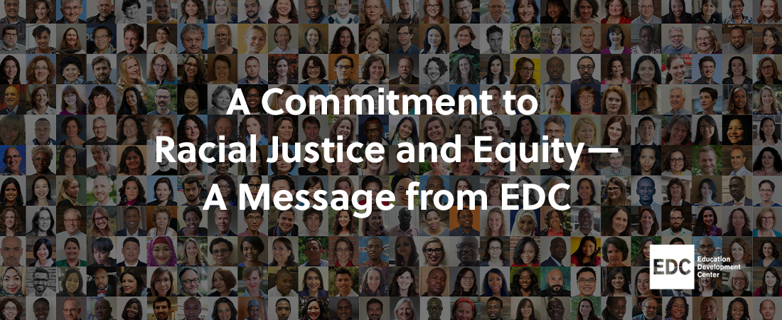 A photo collage representing A Commitment to Racial Justice and Equity—A Message from EDC