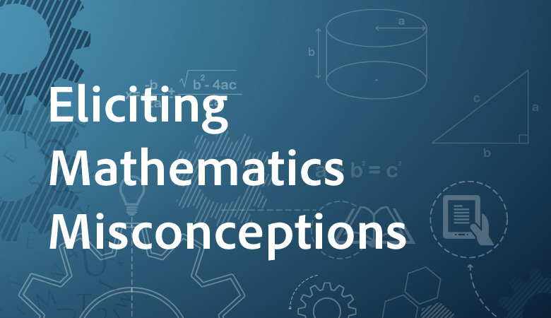 Eliciting Mathematics Misconceptions